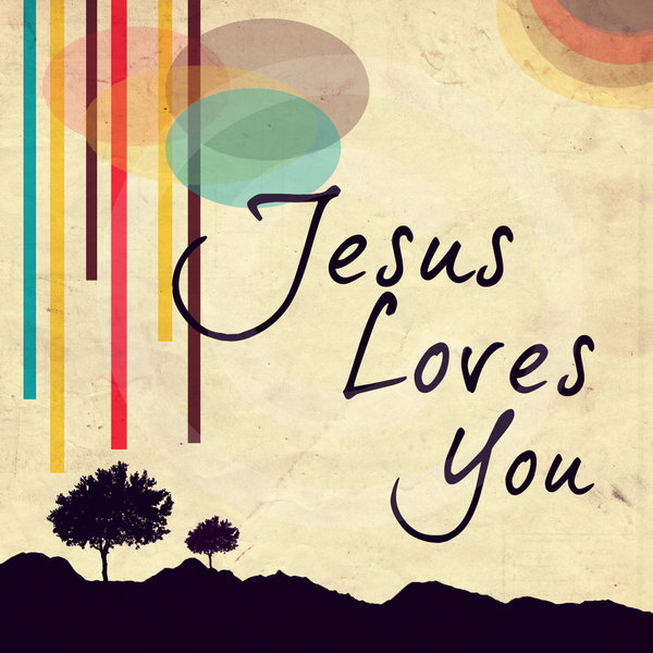 Jesus love you
