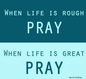 when-life-is-great-pray