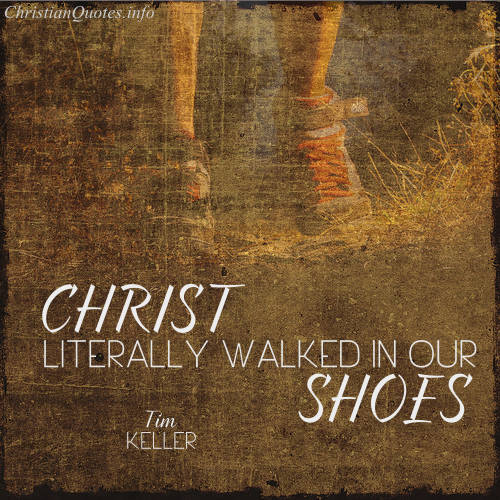 Tim-Keller-Quote-Jesus-in-our-Shoes