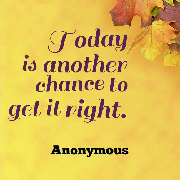 today-another-chance-to-get-it-right-motivational-quotes-sayings-pictures