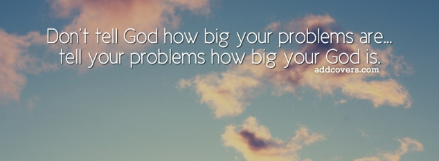 dont-tell-god-how-big-your-problems-are