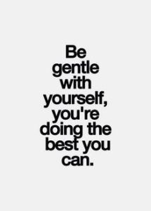 gentle with self