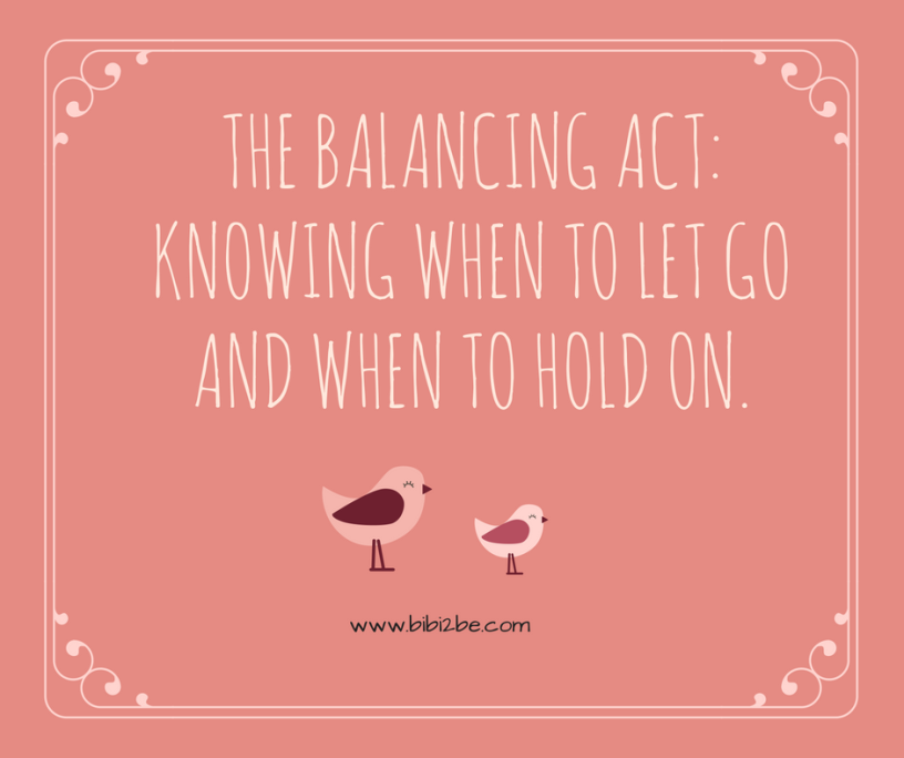the-balancing-act-when-to-let-go-and-hold-on