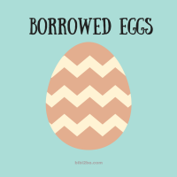 Borrowed Eggs