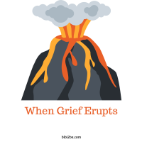 When Grief Erupts